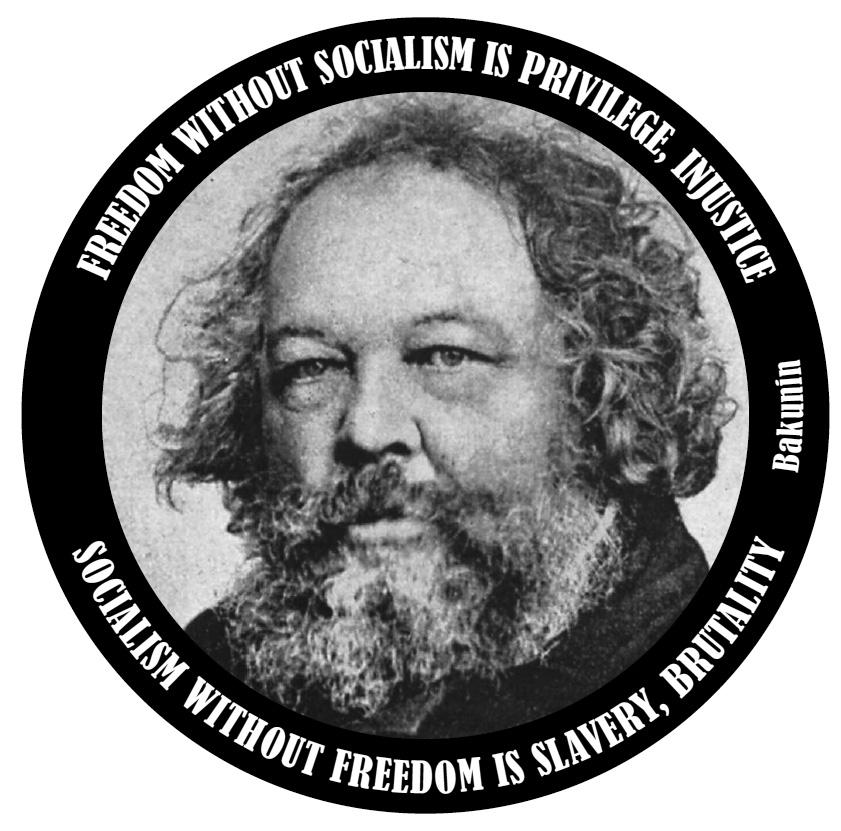 Life Without Freedom Quotes: Mikhail Bakunin