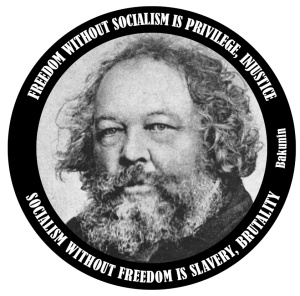 "Mikhail Bakunin's ""Freedom without Socialism..."" poster"